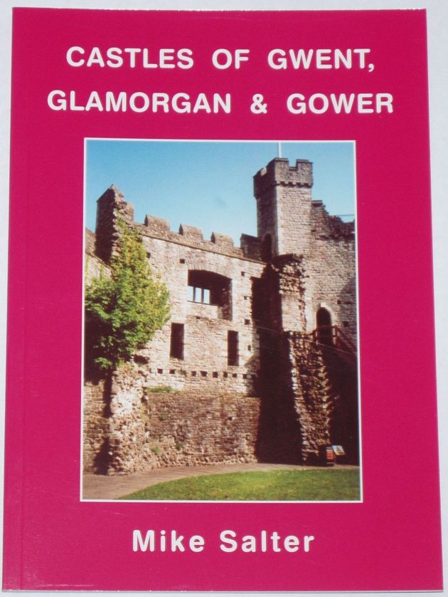 Castles of Gwent, Glamorgan and Gower, by Mike Salter